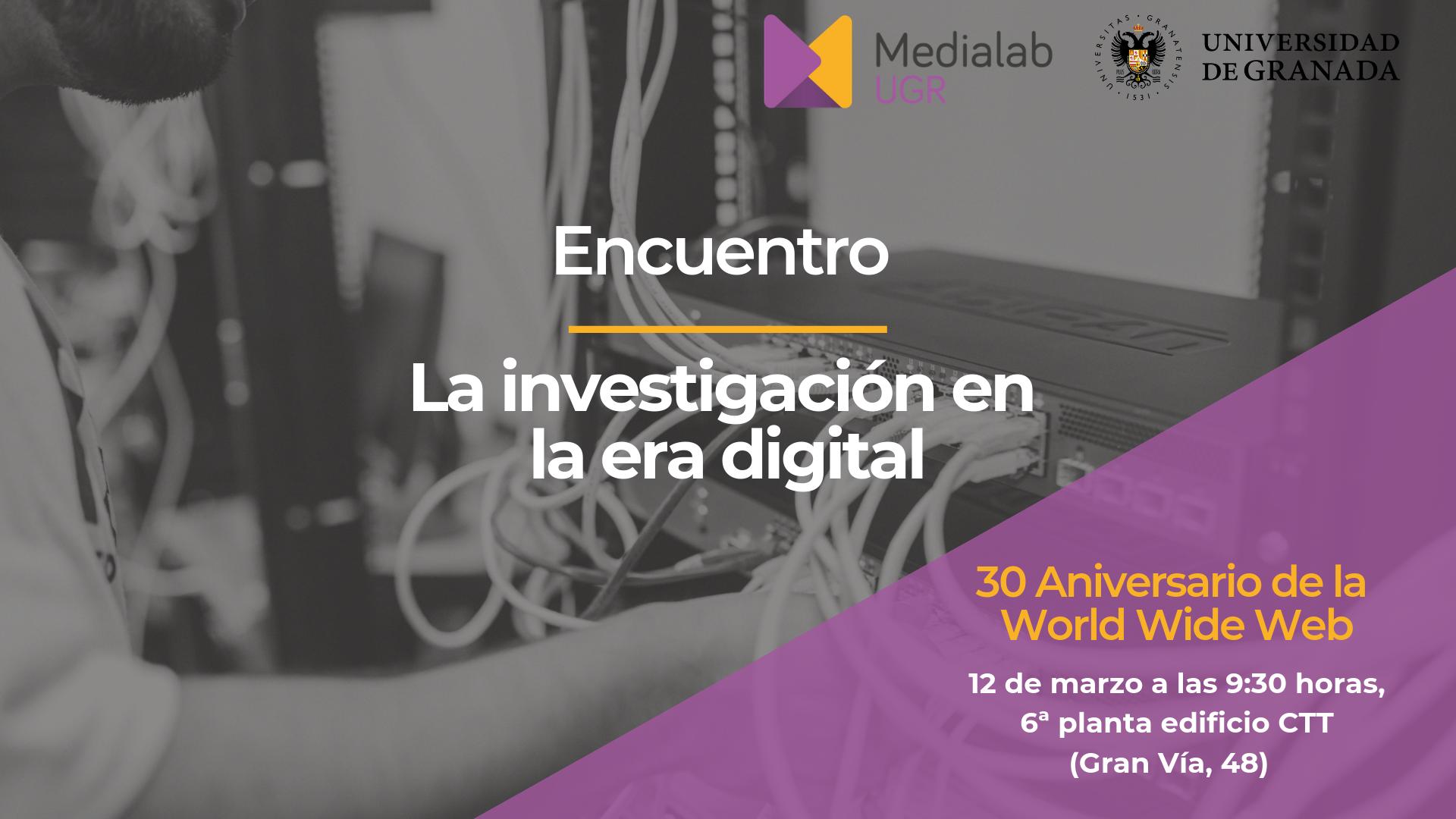 """Encuentro """"La investigación en la era digital"""" – 30 aniversario de la World Wide Web"""