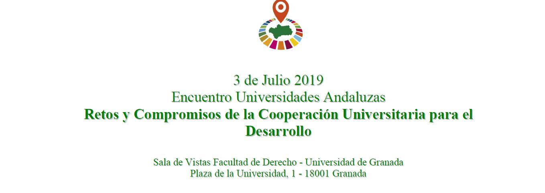 """Encuentro """"Universidades andaluzas: retos y compromisos de la Cooperación Universitaria para el Desarrollo"""""""