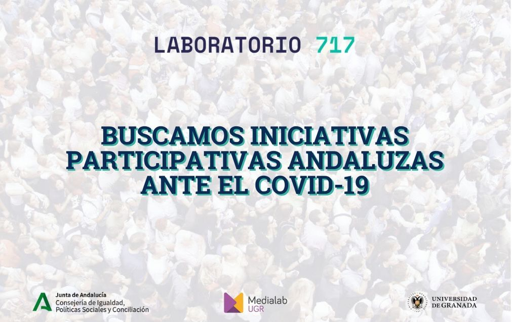 Buscamos en el Laboratorio 717 iniciativas de participación andaluzas ante la crisis del COVID-19
